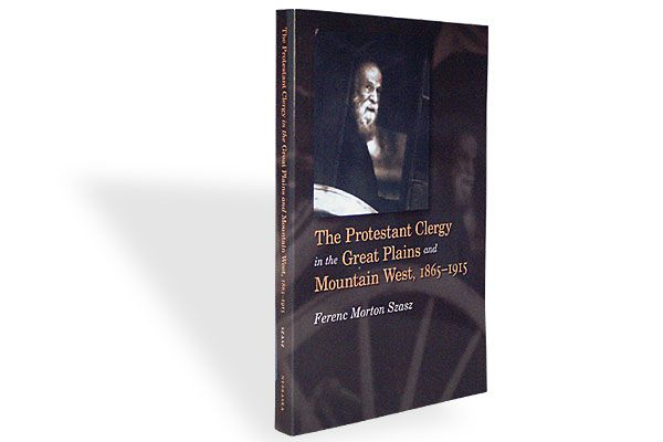 protestant_clergy_in_great_plains_and_mountain_west_ferenc_morton_szasz_religious_clergy_american_west