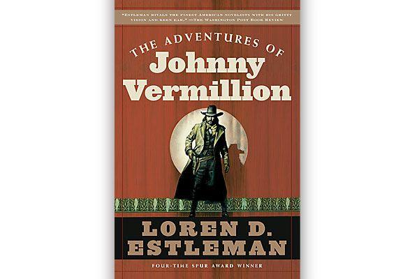 adventures-johnny-vermillion_fiction_loren-d-estleman_robbing-bank_pinkerton_theatrical-company