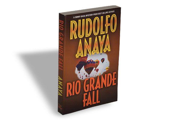 Rudolfo Anaya, University of New Mexico Press, $17.95, Softcover.