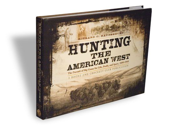 Richard C. Rattenbury, Boone and Crockett Club, $49.95, Hardcover.