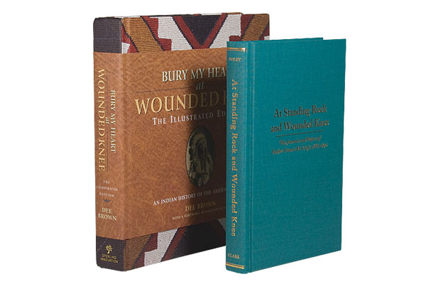 Bury My Heart at Wounded Knee: Illustrated Edition (Sterling Innovation, $40); At Stand Rock and Wounded Knee (Arthur H. Clark Co. $45)