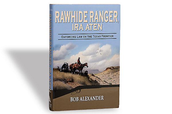 rawhide-ranch-ira-aten_ron-alexander_biography_texas-ranger
