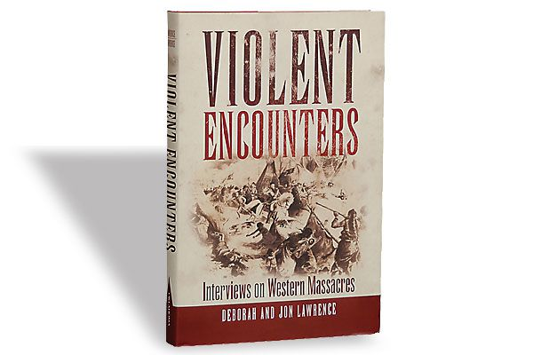 violent-encounters_deborah-jon-lawerence_mountain-medows-massacre_sioux-wars