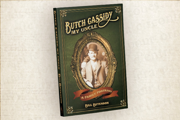 Butch-cassidy-my-uncle_bill-betenson_high-plains-press