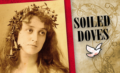 Soiled Doves - bessie-colvin_alice-abbot_old-west-prostitutes