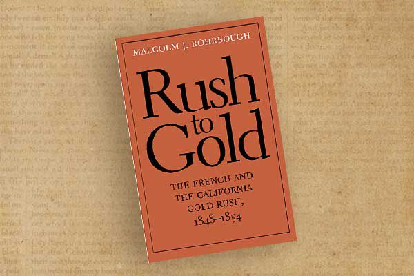 rush-to-gold_Malcolm-J-Rohrbough