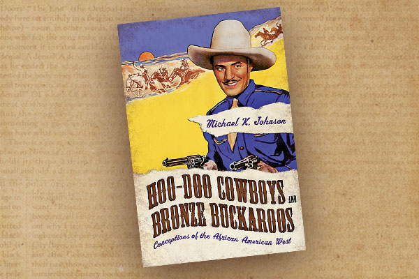 hoodoo-cowboys-and-bronze-buckaroos-by-michael-k-johnson
