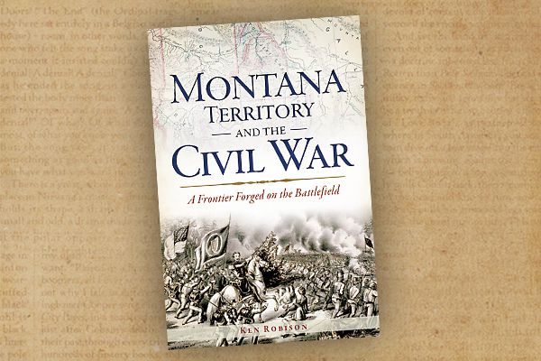 montana-territory-and-the-civil-war-by-ken-robinson