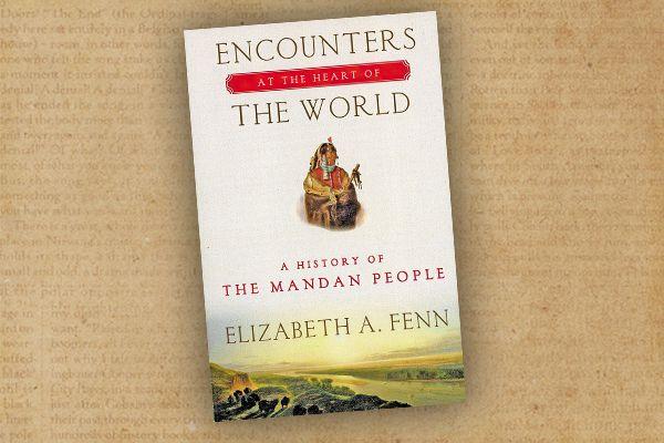 encounters-at-the-heart-of-the-world-by-elizabeth-a-fenn