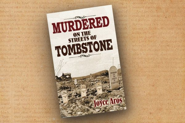 murdered-on-the-streets-of-tombstone_joyce-aros