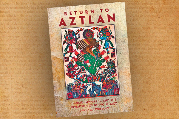 Return-to-Aztlan-by-Danna-Levin-Rojo