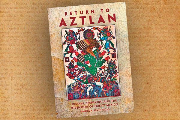 Return-to-Aztlan-by-Danna-Levin-Rojo