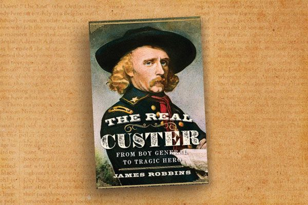 WB_James-C.-Robbin_s-The-Real-Custer-From-Boy-General-to-Tragic-Hero