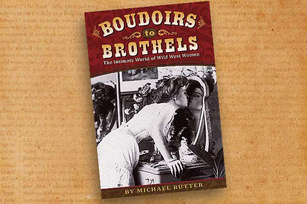 Boudoirs to Brothels_The Intimate World of Wild West Women