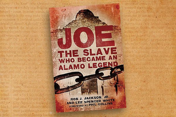 Joe-the-Slave-who-became-an-Alamo-legend-by-Ron-Jackson_Lee-Spencer-White_Phil-Collins
