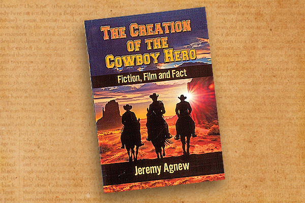 The-Creation-of-the-Cowboy-hero-by-Jeremy-Agnew