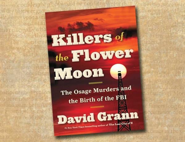 killers of the flower moon david grann true west books