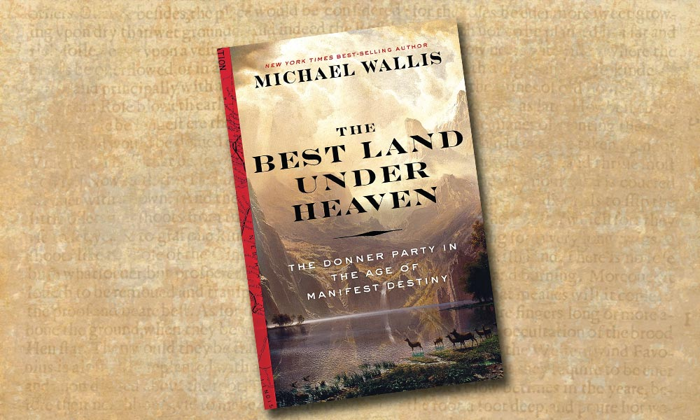 the best land under heaven michael wallis true west