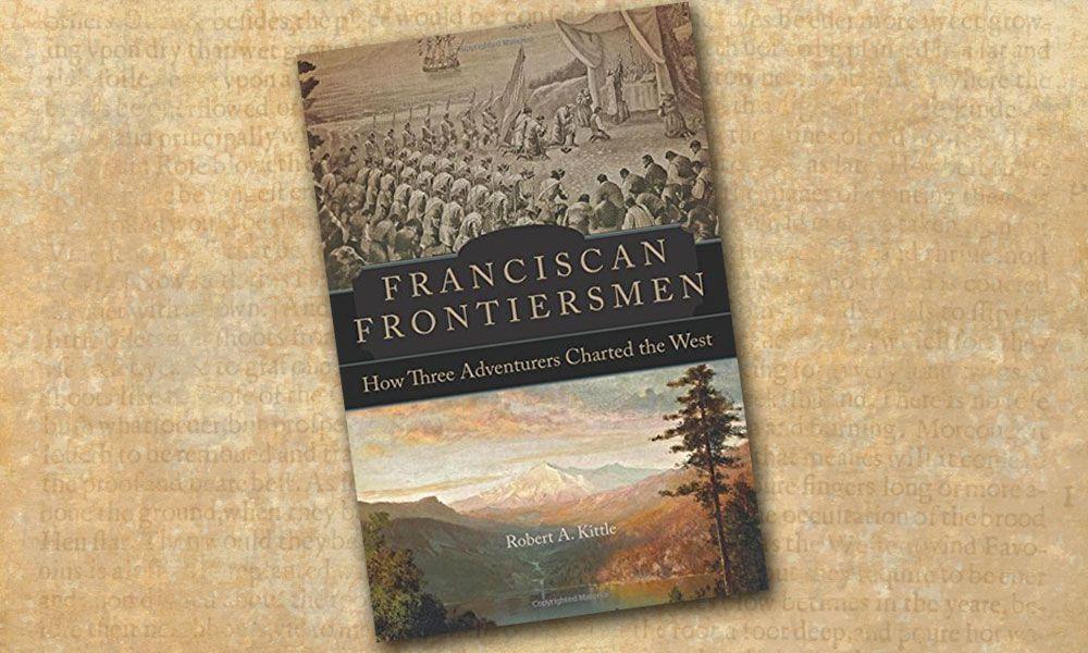 Franciscan Frontiersmen True West Book Reviews