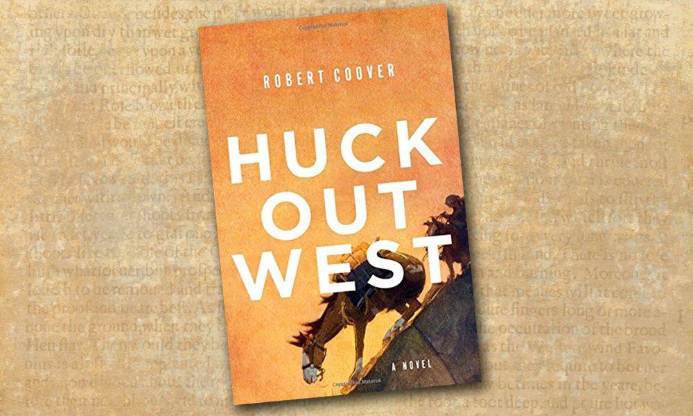 Huck Out West Mark Twain Robert Coover True West