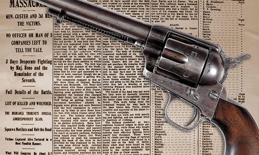 Custer Guns Firearms True West Magazine