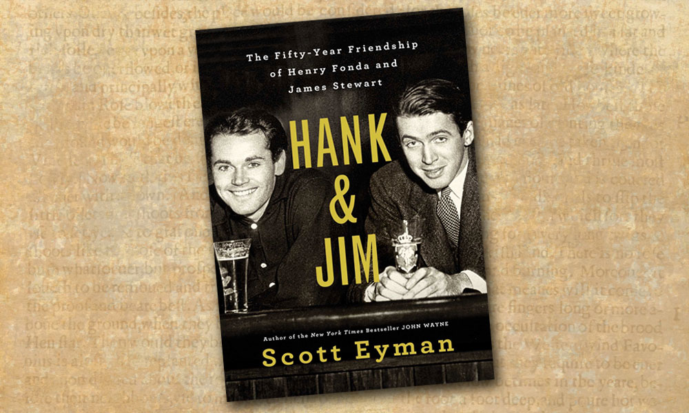 Hank Jim Fifty-Year Friendship Henry Fonda Jimmy Stewart Scott Eyman True West Magazine