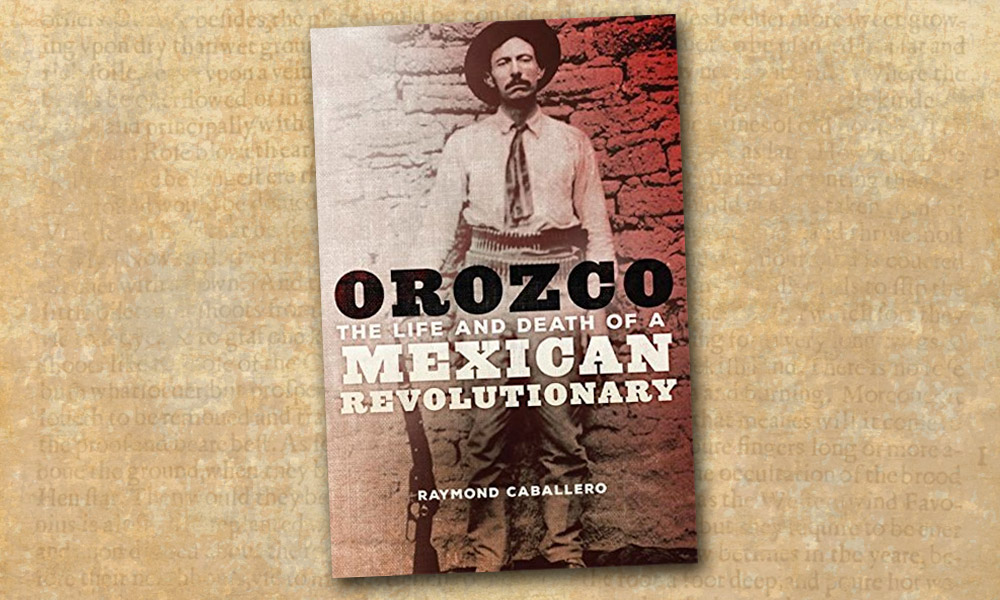 Orozco Mexican Revolutionary True West Magazine Western Novels