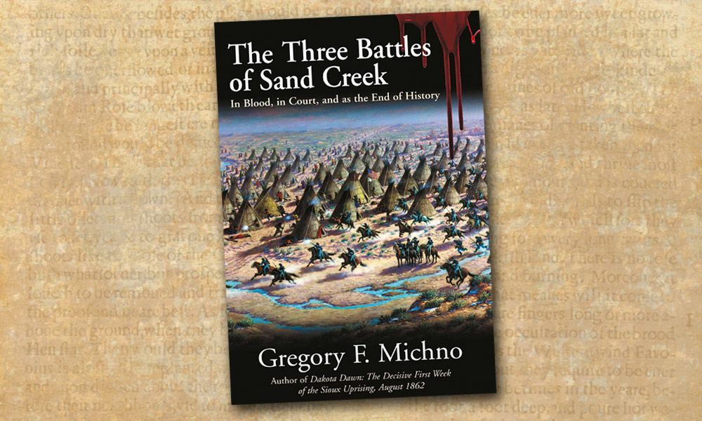 Sand Creek Battle Western Novel Gregory F Michno True West Magazine