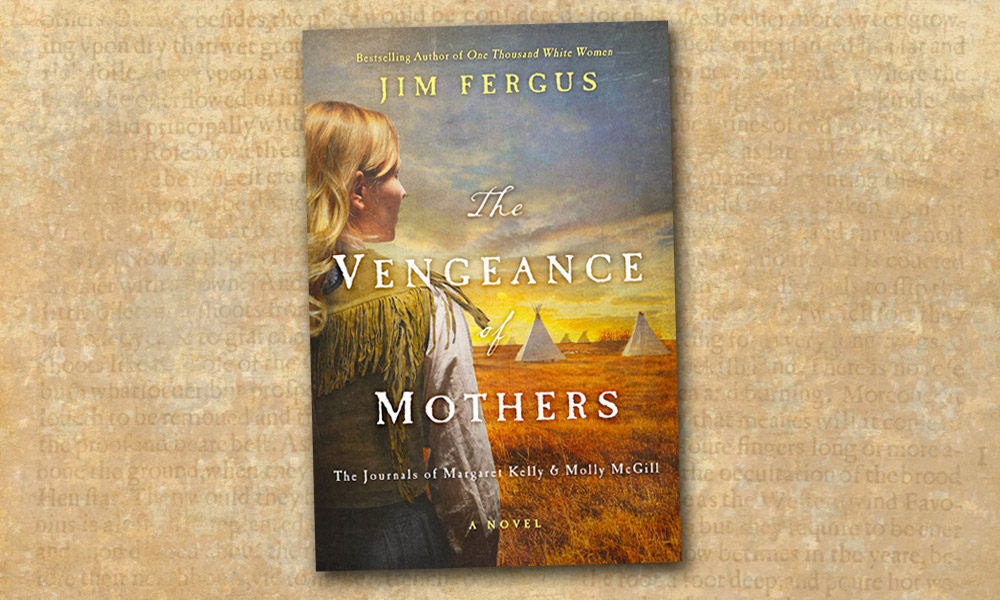 Vengeance Mothers Western Novel Jim Fergus True West Magazine