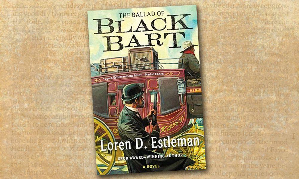 Black Bart Loren Estleman Western Novel True West Magazine
