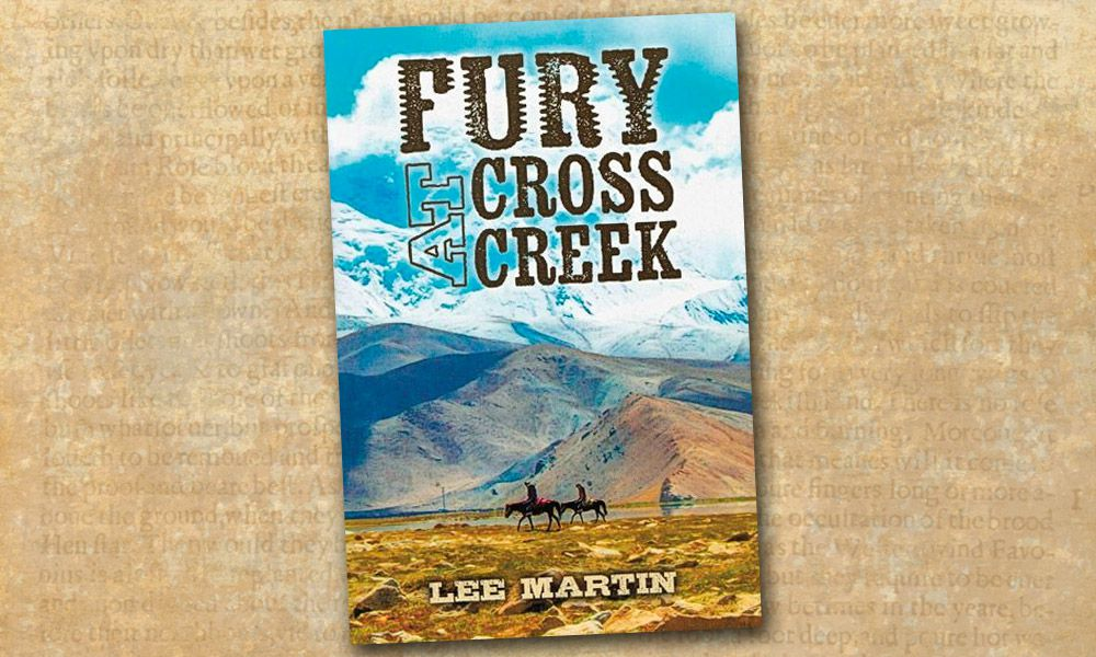 Classic Western Fury Cross Creek Lee Martin True West Magazine