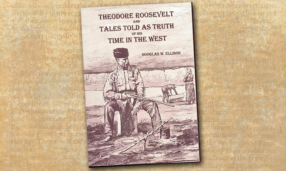 Theodore Roosevelt Novel Douglas Ellison True West Magazine