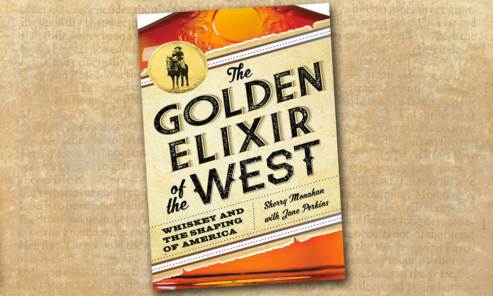 Golden Elixir Whiskey Western Novel Sherry Monahan True West Magazine