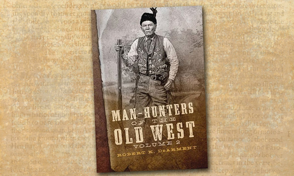 Man-Hunters Robert DeArment True West Magazine