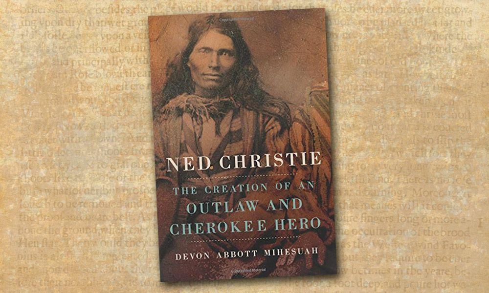Ned Christie Devon Abbott Mihesuah True West Magazine