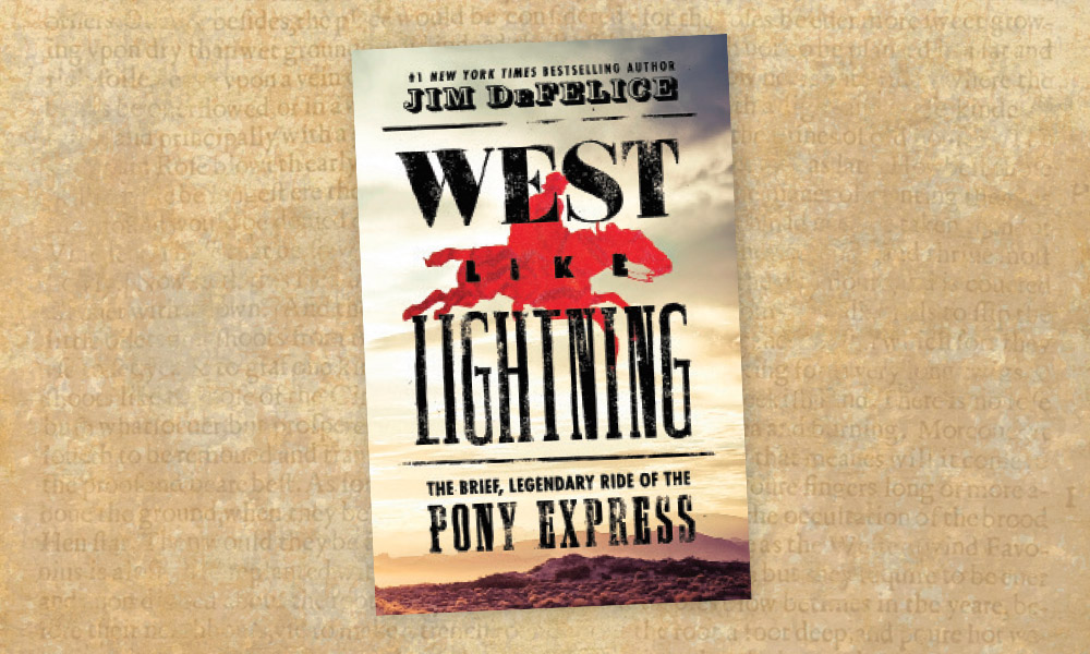 West Like Lightning Pony Express True West Magazine