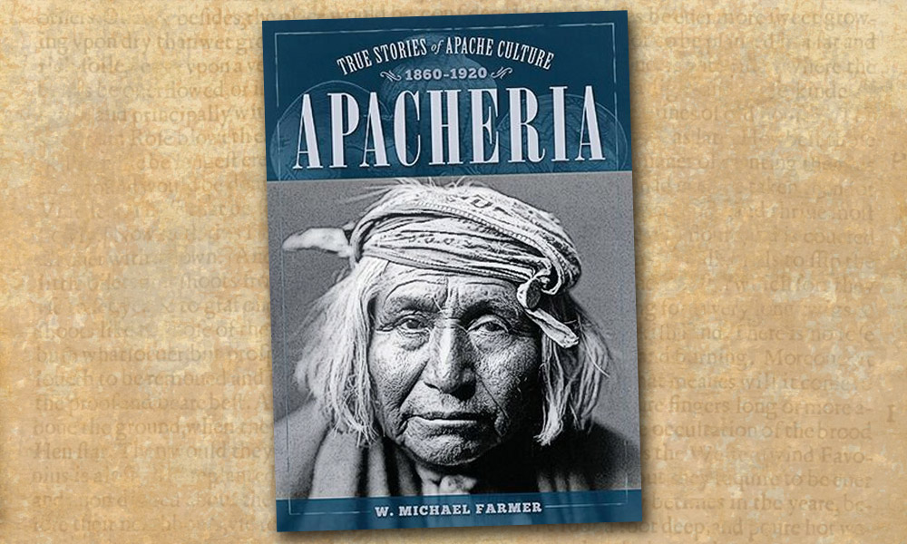 Apacheria Apache Indians W. Michael Farmer True West Magazine