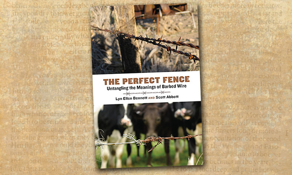 The Perfect Fence Fencing Lyn Ellen Bennett Scott Abbott True West Magazine