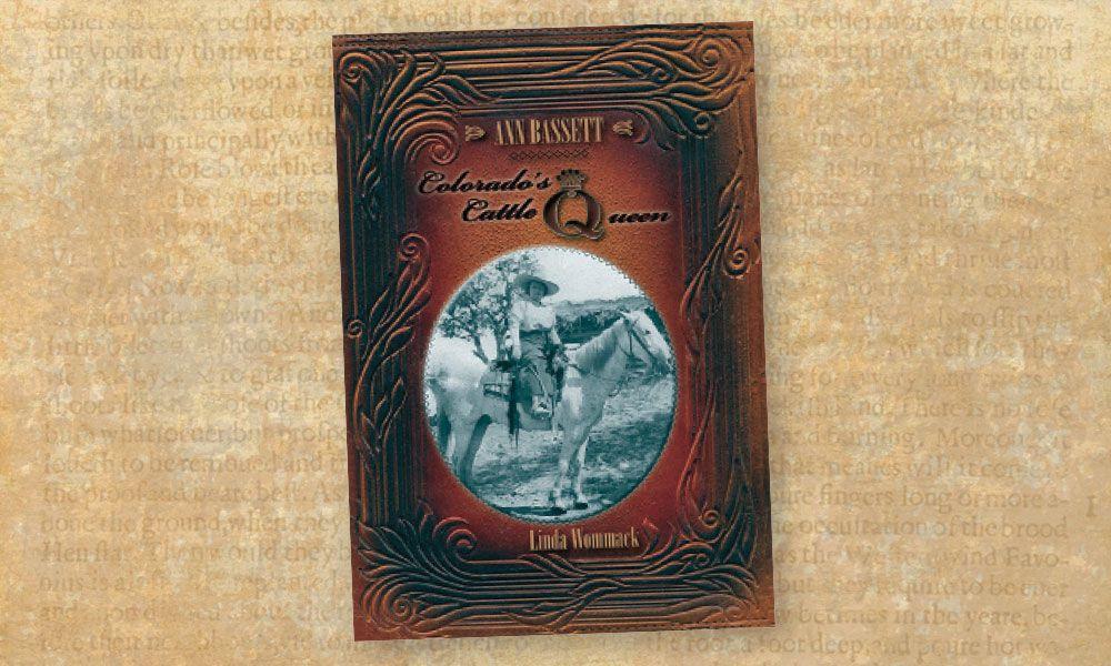 Ann Bassett Colorado's Cattle Queen Linda Wommack True West Magazine