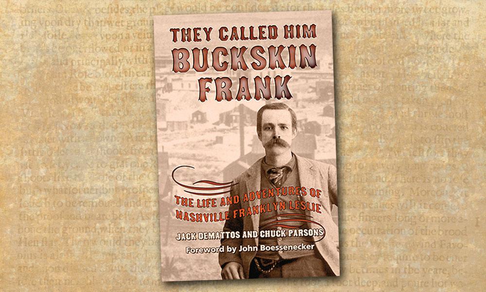 Buckskin Frank Chuck Parsons Jack DeMattos True West Magazine