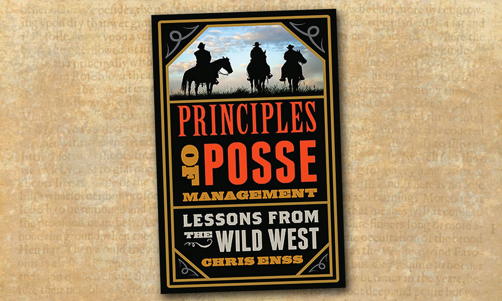 Chris Enss Principles of Posse Management Lessons Wild West True West Magazine