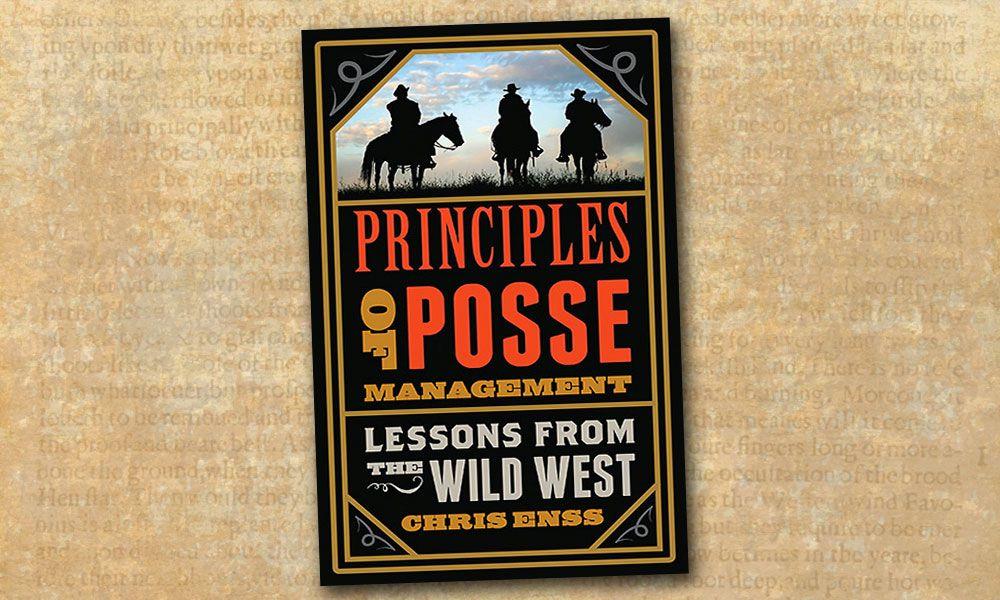 Chris Enss Principles of Posse Management Lessons Wild West True West Magazine