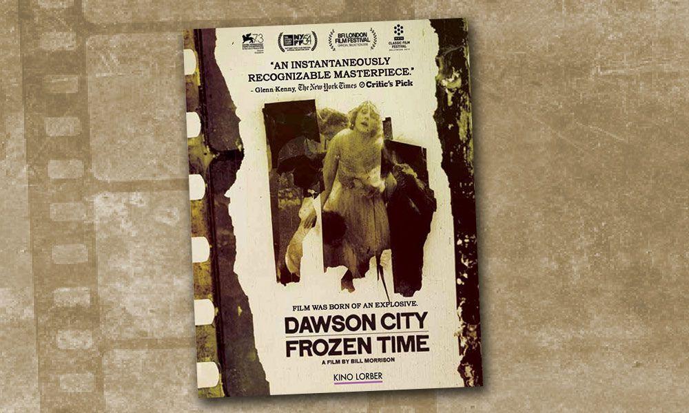 klondike gold rush dawson city dvd reviews true west magazine