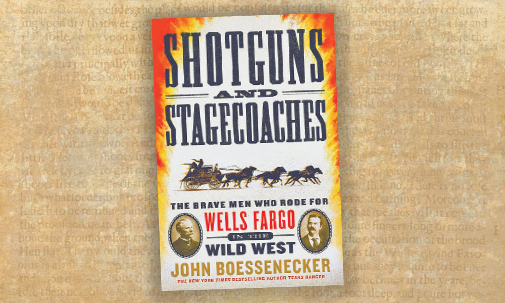 Shotguns and Stagecoaches Wells Fargo western novel true west magazine