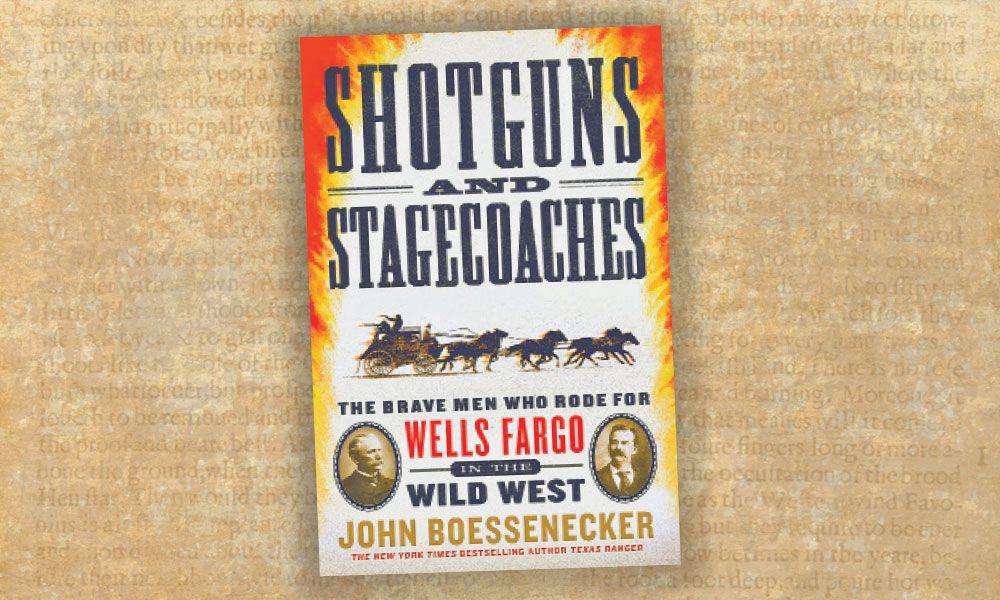 Shotguns and Stagecoaches Wells Fargo western novel true west magazine