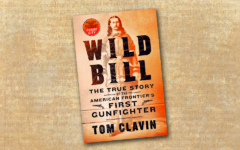 wild bill the true story of the american frontier's first gunfighter by tom clavin true west magazine