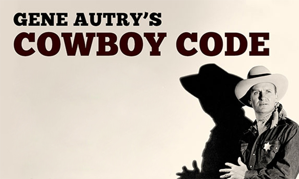 gene autry cowboy code true west magazine