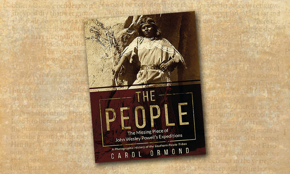 the people the missing piece of the john wesley powells expeditions a photographic history of the southern paiute tribes carol ormond book cover true west magazine