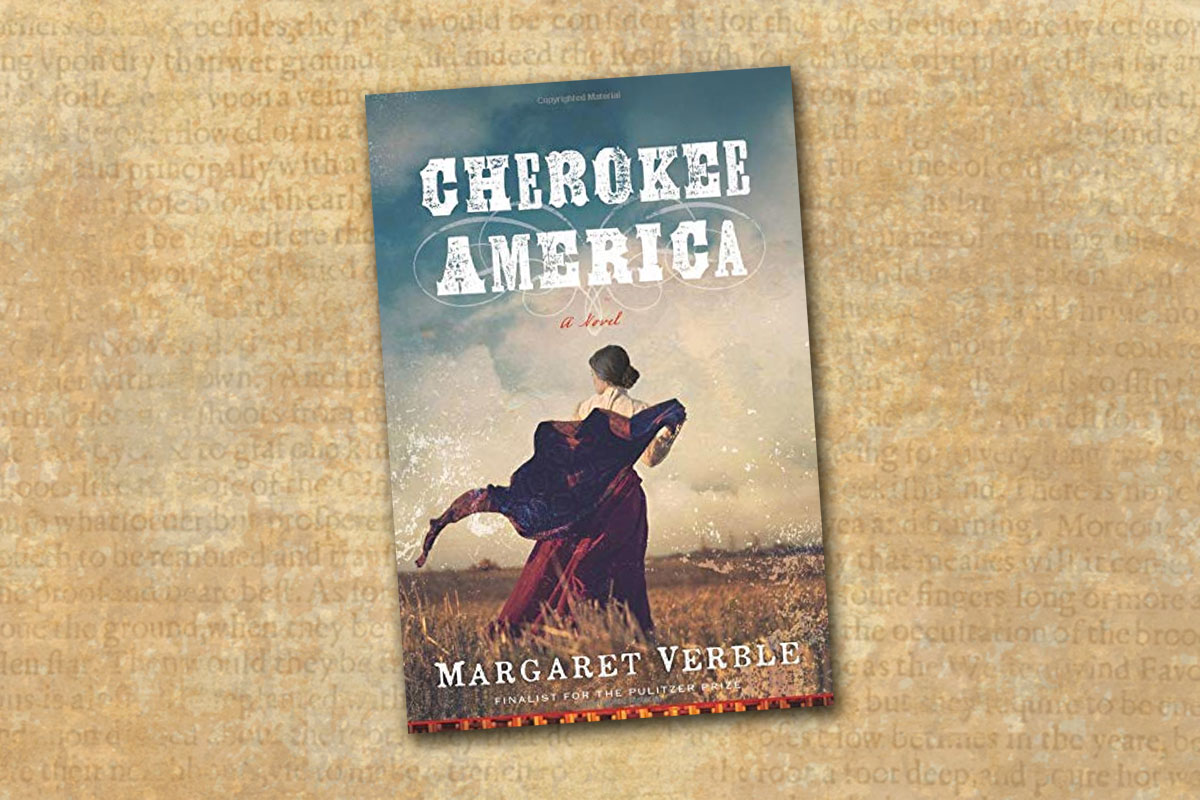 cherokee america a novel margaret verble true west magazine