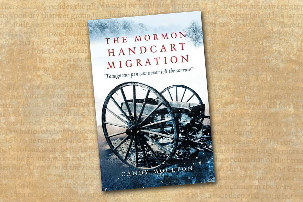 the mormon handcart migration candy moulton true west magazine